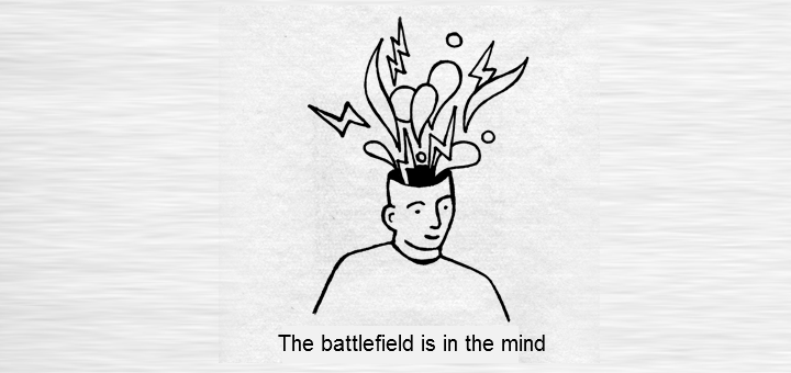 The battlefield is in the mind